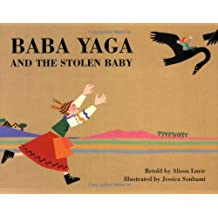 Baba Yaga and the Stolen Baby by Alison Lurie (2008-02-04)