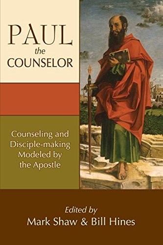 Paul The Counselor Counseling And Disciple Making Modeled By The Apostle