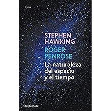 La naturaleza del espacio y del tiempo (ENSAYO-CIENCIA)