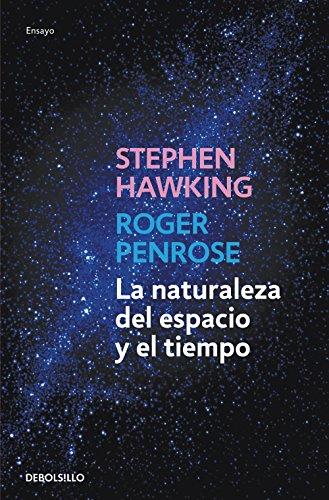 La naturaleza del espacio y del tiempo (ENSAYO-CIENCIA) por Stephen Hawking