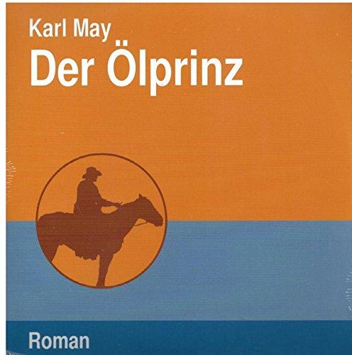 *****DER ÖLPRINZ*****( autor: KARL MAY ) HÖRBUCH - 11:15 stunden - 1 mp3-CD - Audio-CD - Audiobook - MP3 Audio - UNGEKÜRZTE LESUNG - gelesen von: WOLFGANG BUSCHNER - nur für MP3-fähige geräte geeignet! **1 DAISY-MP3-CD** (1 CD im pappschuber!!!) Mp3-geräte