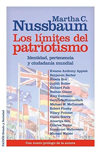 Los límites del patriotismo: Identidad, pertenencia y ciudadanía mundial. Con nuevo prólogo de la autora (Estado y Sociedad)