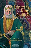 The Lanterns of the King of Galilee: A Novel of 18th-Century Palestine