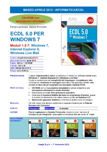 ECDL 5.0 per Windows 7. Moduli 1, 2, 7. Per le Scuole superiori. Con CD-ROM