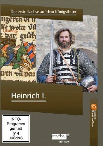 Heinrich I. - Der erste Sachse auf dem Königsthron