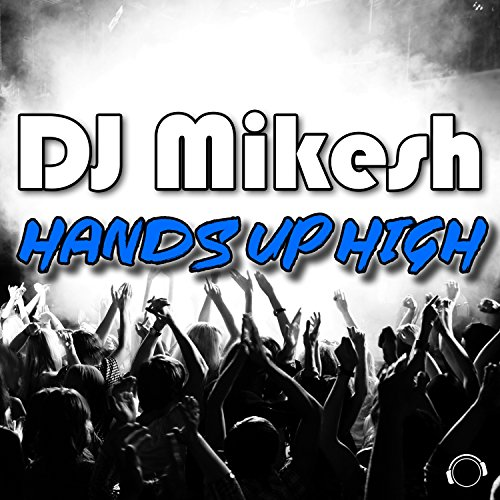 DJ Mikesh-Hands Up High