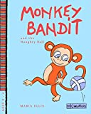 Monkey Bandit and the Naughty Ball: Volume 2 (Monkey Bandit: Funny Children's Books for Babies and Toddlers)