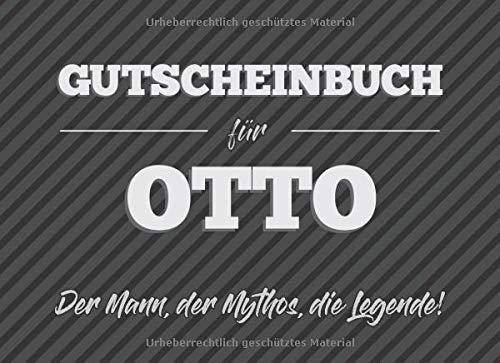 Gutscheinbuch für Otto - der Mann, der Mythos, die Legende: 20 Blanko-Gutscheine zum selbst ausfüllen als Geschenk zum Geburtstag oder zu Weihnachten