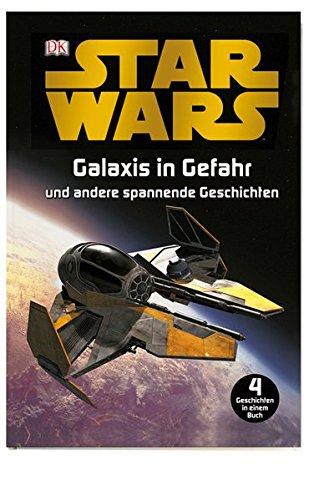 Star WarsTM Galaxis in Gefahr: und andere spannende Geschichten