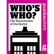 Who's Who? The resurrection of the Doctor (Guardian Shorts Book 1) (English Edition)