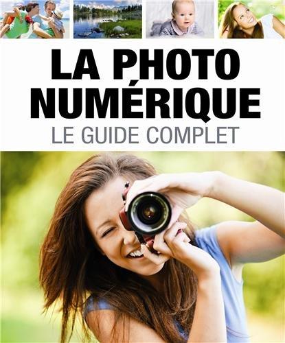 La photo numérique : Le guide complet par Eugene Dudar