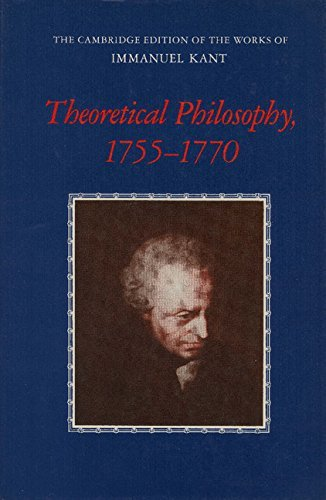 By Immanuel Kant Theoretical Philosophy, 1755 - 1770 (The Cambridge Edition of the Works of Immanuel Kant in Translat (1st Pbk. Ed) [Paperback]
