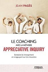Le coaching collectif avec la méthode appréciative inquiry : Conduire le changement en s'appuyant sur les réussites