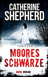 Mooresschwärze (Julia Schwarz-Thriller 1) (German Edition)