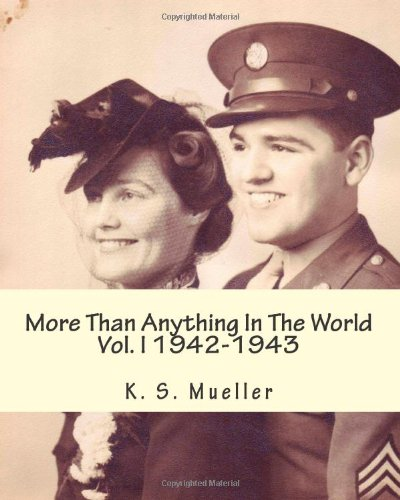 More Than Anything In The World: Volume 1, 1942-1943