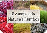 Swamplands Nature's Paintbox (Wall Calendar 2018 DIN A3 Landscape): This calendar shows the living colours in the moorlands (Monthly calendar, 14 ... [Kalender] [Apr 01, 2017] Spaeth, Hannelore