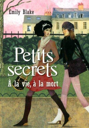 4. Petits secrets : À la vie, à la mort