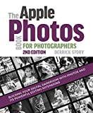 The Apple Photos Book for Photographers: Building Your Digital Darkroom with Photos and Its Powerful Editing Extensions (English Edition)