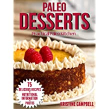 Paleo Desserts: 70 Delicous & Healthy Gluten-free, Sugar-free, Allergy Free, Low carb Dessert Recipes for the Paleo Diet (Includes Nutrition Facts & Photos) ... Paleo Cookbook Book 2) (English Edition)