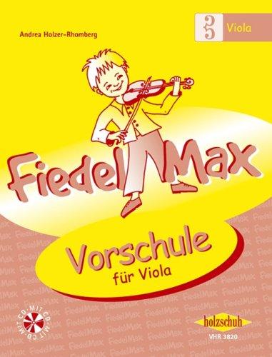 Der Fiedelmax: Schule für Viola/Bratsche - Vorschule inkl. CD [Musiknoten] Andrea Holzer-Rhomberg