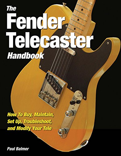 Fender Telecaster Handbook: How To Buy, Maintain, Set Up, Troubleshoot, and Modify Your Tele (Bilder Fender)