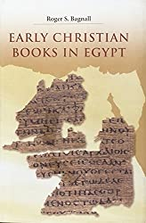 Early Christian Books in Egypt by Roger S. Bagnall (2009-07-26)