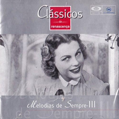 Melodias de Sempre - III Classicos da Renascenca 100 [CD] 2000