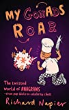 My Gonads Roar: The twisted world of anagrams - from pop idols to celebrity chefs