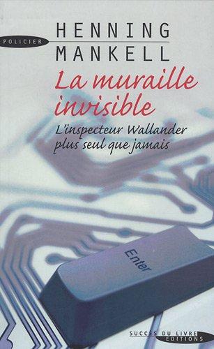 La Muraille invisible par Henning Mankell