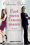 Fast mein Traummann (Not Quite Serie 5) (German Edition)