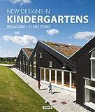New Designs in Kindergartens: Design Guide + 31 Case Studies