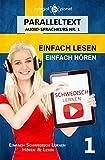 Schwedisch Lernen - Einfach Lesen | Einfach Hören | Paralleltext - Schwedisch Audio-Sprachkurs Nr. 1: Schwedisch Lernen mit Einfachen Audio & Einfachen ... LESEN | EINFACH HÖREN | EINFACH LERNEN)