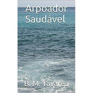 Arpoador Saudável (Portuguese Edition)