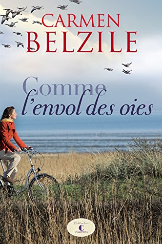 Carmen Belzile - Comme l'envol des oies
