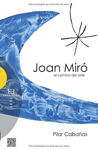 Joan Miró, el camino del arte por Pilar Cabañas