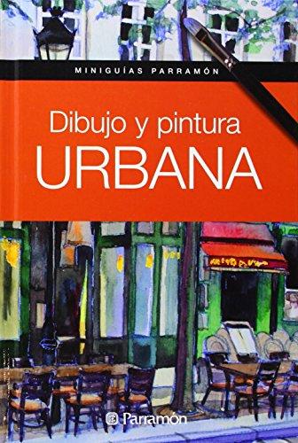 Dibujo Y Pintura Urbana (Miniguías Parramón) por Gabriel Martín Roig