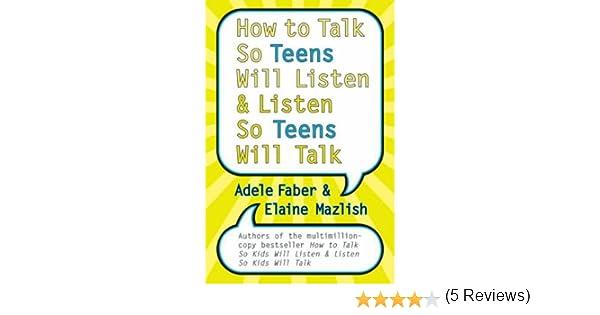 How to talk so teens will listen and listen so teens will talk how to talk so teens will listen and listen so teens will talk ebook adele faber elaine mazlish amazon kindle store fandeluxe Document