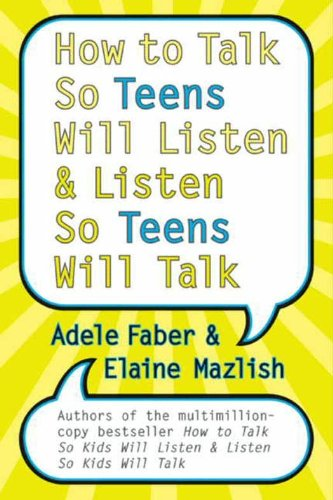 How to talk so teens will listen and listen so teens will talk how to talk so teens will listen and listen so teens will talk by faber fandeluxe Document
