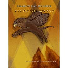 Eye of the Sphinx: an Immortal Guardian Story