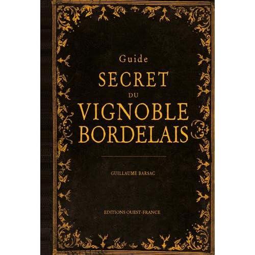 GUIDE SECRET DU VIGNOBLE BORDELAIS