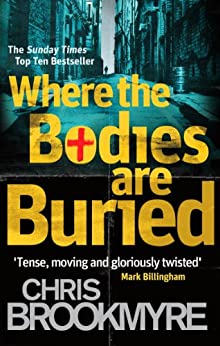 Where The Bodies Are Buried by [Brookmyre, Chris]