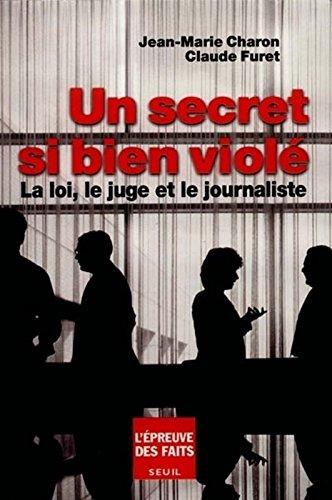 Un secret si bien violé : La loi, le juge et le journaliste
