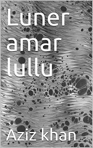 Luner amar lullu (Galician Edition) por Aziz khan