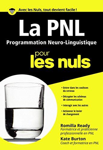 PNL - La Programmation Neuro Linguistique Poche Pour les nuls par Kate BURTON