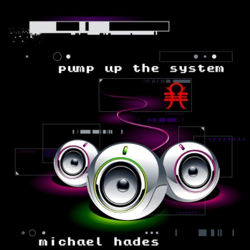 Pump Up the System -