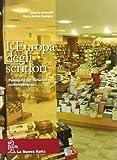 L'Europa degli scrittori. Vol. 3C: 1945-2000 Letteratura, ideologia e industria cult-Panorama del romanzo. Per le Scuole superiori