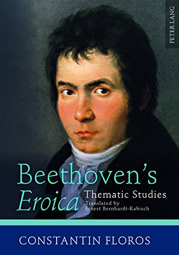 Beethoven's «Eroica»: Thematic Studies- Translated by Ernest Bernhardt-Kabisch