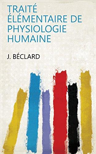 Traité élémentaire de physiologie humaine par J. Béclard