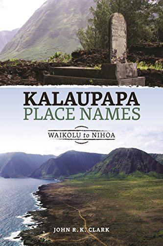 Kalaupapa Place Names: Waikolu to Nihoa