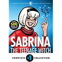 The Complete Sabrina the Teenage Witch: 1962-1965 (Sabrina's Spellbook)